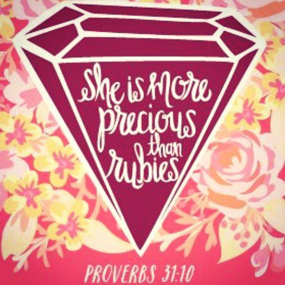 She is more precious than rubies. Proverbs 31:10 | feels ...
