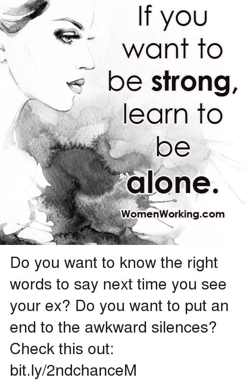 If You Want to Be Strong Learn to Be Alone Women