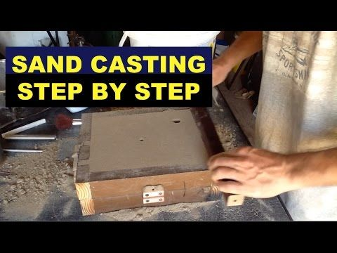 Learn To Do Aluminum Sand Casting - All