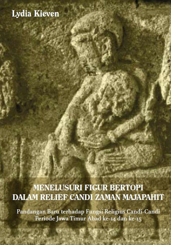 Menelusuri Figur Bertopi Dalam Relief Zaman Majapahit by Lydia Kieven