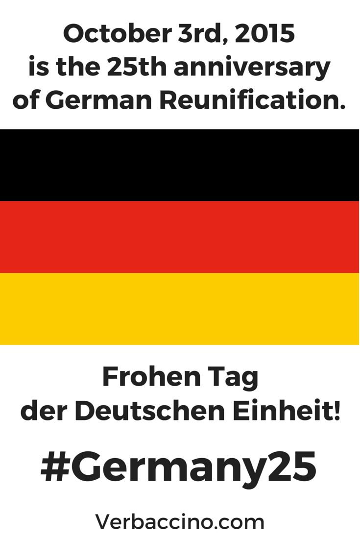 October 3rd is Germany's national holiday: the Day of German Unity. And this year, 2015, Germany celebrates the 25th anniversary of its Reunification. Frohen 25. Tag der Deutschen Einheit! #Germany25