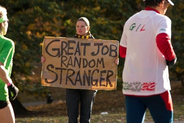 You're doing great, person I don't know /  The 35 Best Signs From The NYC Marathon (via BuzzFeed)