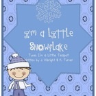 Winter Snowflake Song! I'm a Little Snowflake   This poem is about a snowflake falling to the ground.  This poem is sung to the tune