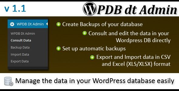 Wordpress Database data Administrator   http://codecanyon.net/item/wordpress-database-data-administrator/6925371?ref=damiamio       WPDB dt Admin allows you to administrate the data in your WordPress database. You can consult, edit, insert and delete the data saved in your WordPress database tables in an easy way and make customized searches on it with the capacity of export it in CSV and Excel (XLSX) formats for use it later or in another application. You can also import information from…