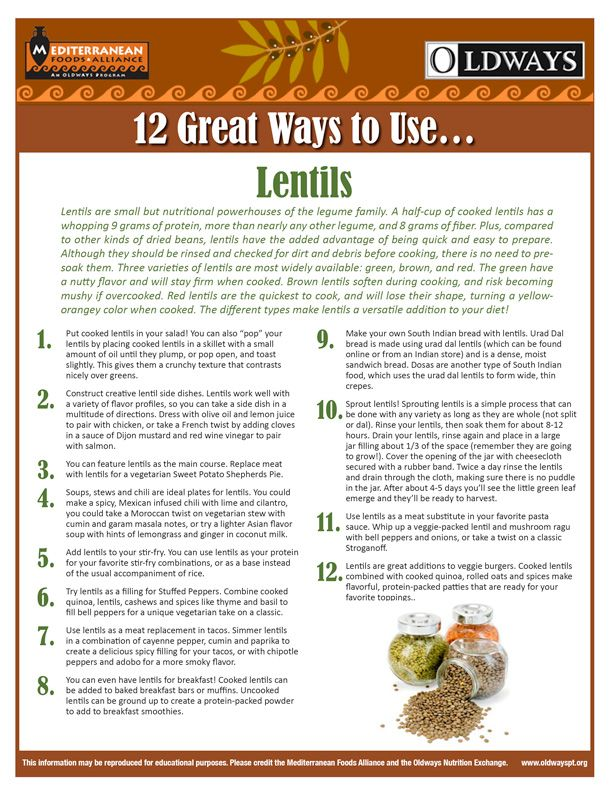 Lentils are small but nutritional powerhouses of the legume family. A half-cup of cooked lentils has a whopping 9 grams of protein, more than nearly any other legume, and 8 grams of fiber. Plus, compared to other kinds of dried beans, lentils have the added advantage of being quick and easy to prepare. Check out the Oldways blog for other great recipes and healthy cooking tips!