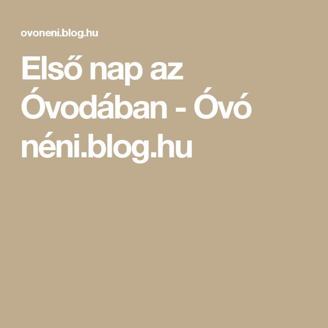 Első nap az Óvodában - Óvó néni.blog.hu