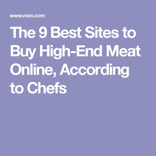 The 9 Best Sites to Buy High-End Meat Online, According to Chefs