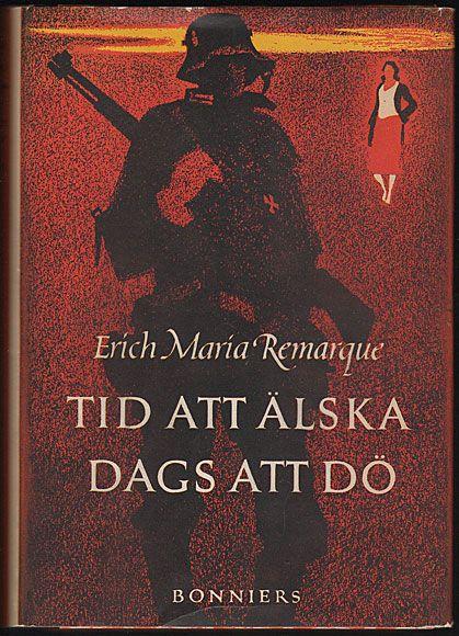 REMARQUE, ERICH MARIA: Tid att älska, dags att dö. Översättning av Knut Stubbendorff. Bonniers 1954..