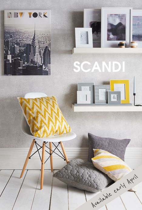 Scandi Living - matalan from early April. Grey with pops of yellow :)