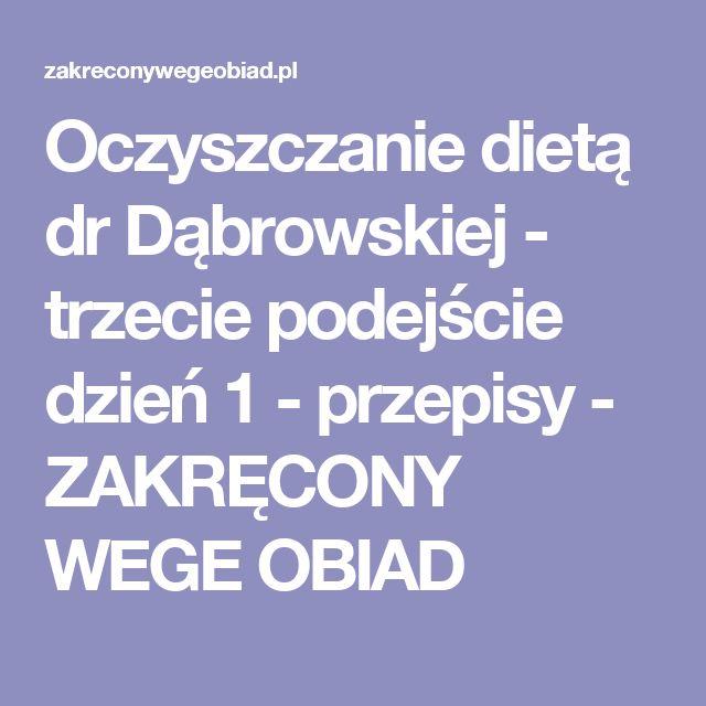Oczyszczanie dietą dr Dąbrowskiej - trzecie podejście dzień 1 - przepisy - ZAKRĘCONY WEGE OBIAD
