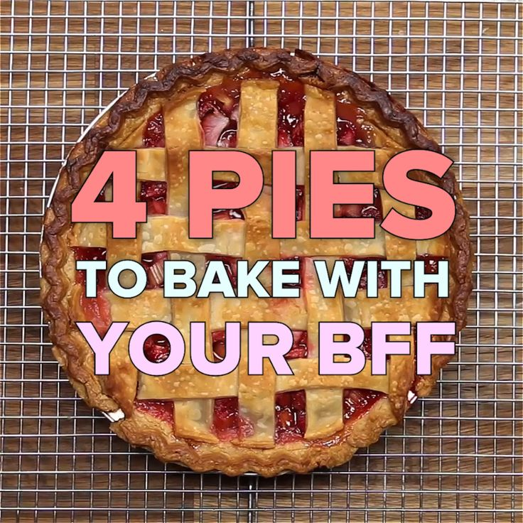 4 Pies To Bake With Your BFF