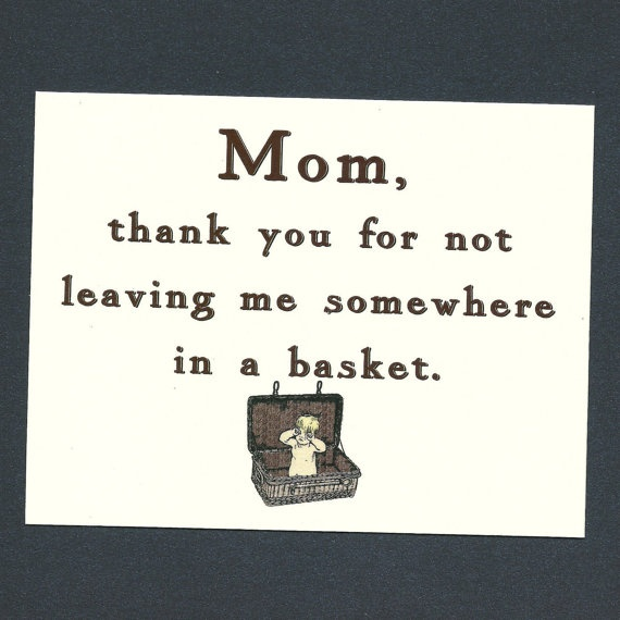 THANK YOU MOM For Not Leaving Me Somewhere In a by seasandpeas, $4.00