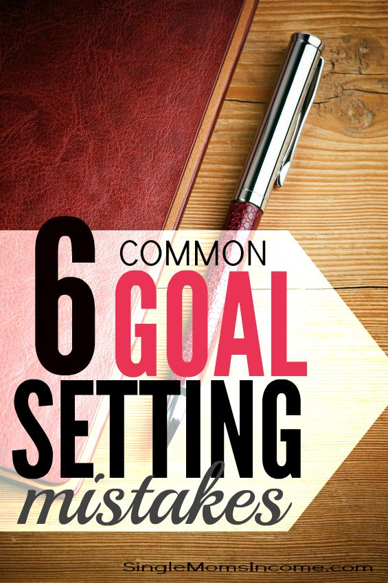 Are you ready to make your goals come to life this year? If so, you'll want to prepare yourself for these six common goal setting mistakes.