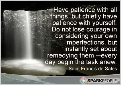 Have patience with all things, but chiefly have patience wit