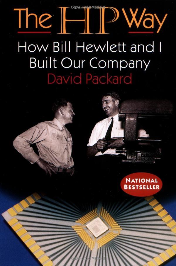 The HP Way: How Bill Hewlett and I Built Our Company: David Packard