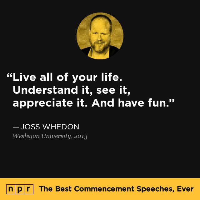 NPR's feature the best commencement speeches ever - Joss Whedon, 2013
