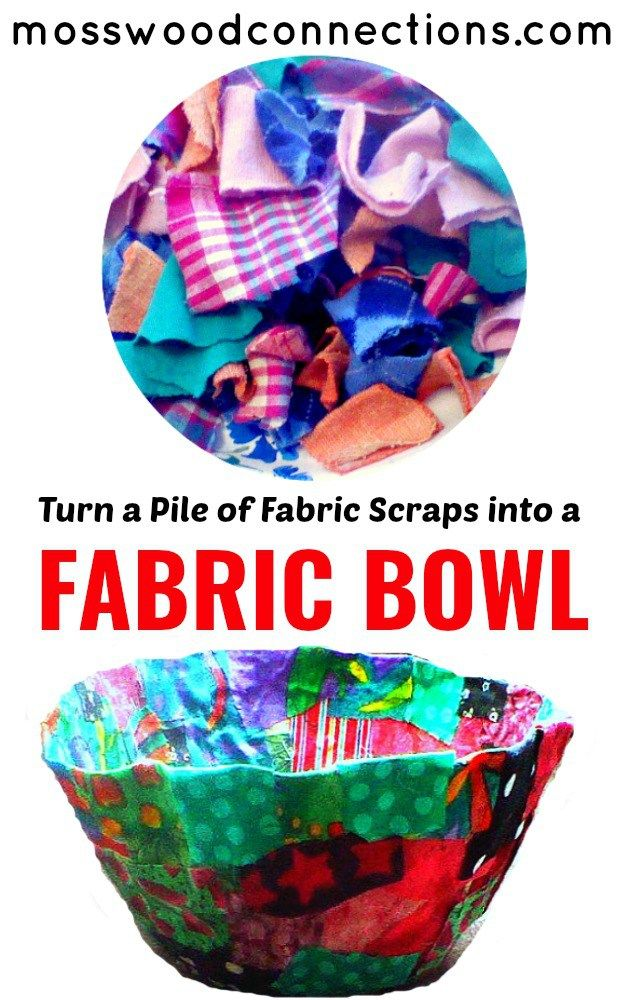 Turn a Pile of Fabric Scraps into a Fabric Bowl; a Fantastic Homemade Gifts the Kids Can Make