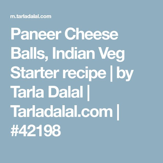 Paneer Cheese Balls, Indian Veg Starter recipe | by Tarla Dalal | Tarladalal.com | #42198