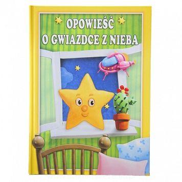 """Książka personalizowana """"Opowieść o gwiazdce z nieba"""" w której Twoje Dziecko jest bohaterem bajki znajdziesz na szukamprezentu.pl"""