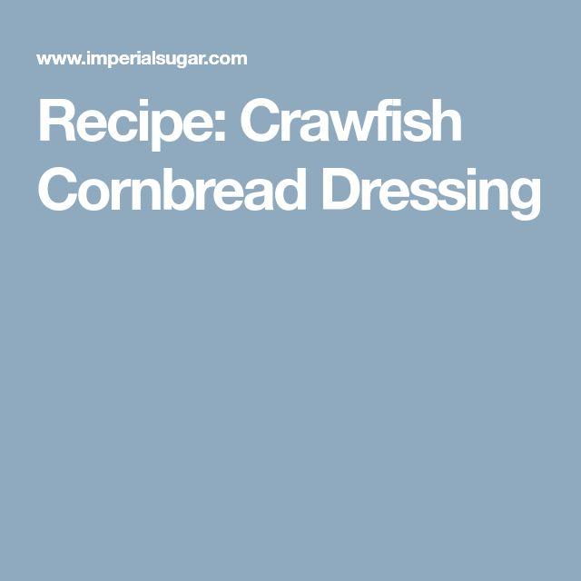Recipe: Crawfish Cornbread Dressing