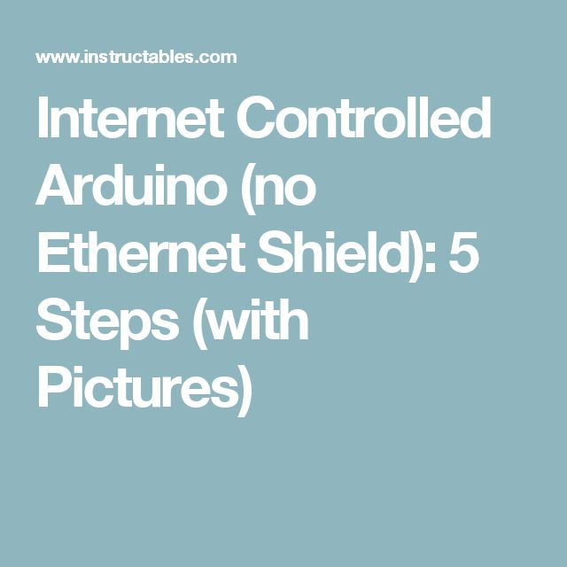 Internet Controlled Arduino (no Ethernet Shield): 5 Steps (with Pictures)