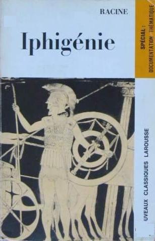 """""""Iphigénie"""" de Jean RACINE - PIÈCE DE THEATRE"""