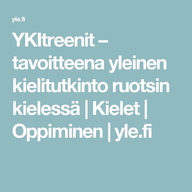 YKItreenit – tavoitteena yleinen kielitutkinto ruotsin kielessä | Kielet | Oppiminen | yle.fi