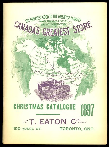 The T. Eaton Co. Limited Christmas Catalogue 1897
