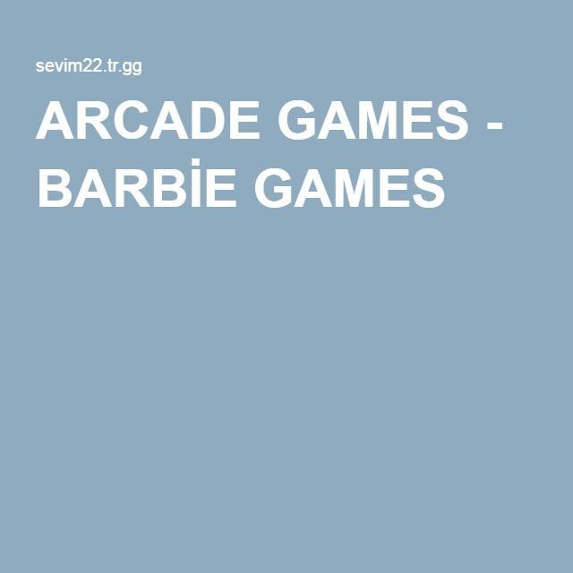 ARCADE GAMES - BARBİE GAMES