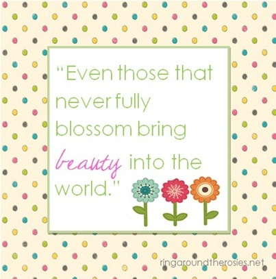 Even those that never bloom bring beauty unto the world.