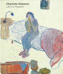 Charlotte Salomon -  life? or theatre? - Charlotte Salomon, Judith C. E.