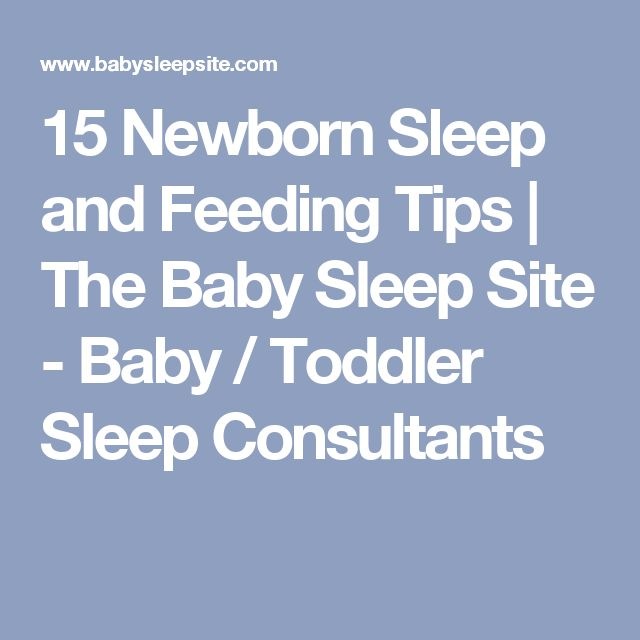 15 Newborn Sleep and Feeding Tips | The Baby Sleep Site - Baby / Toddler Sleep Consultants