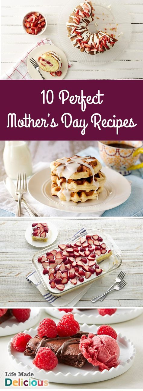 From cakes and pies, to french toast and waffles, these are the perfect 10 Mother's Day recipes for every mom!