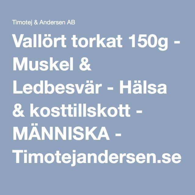 Vallört torkat 150g - Muskel & Ledbesvär - Hälsa & kosttillskott - MÄNNISKA - Timotejandersen.se