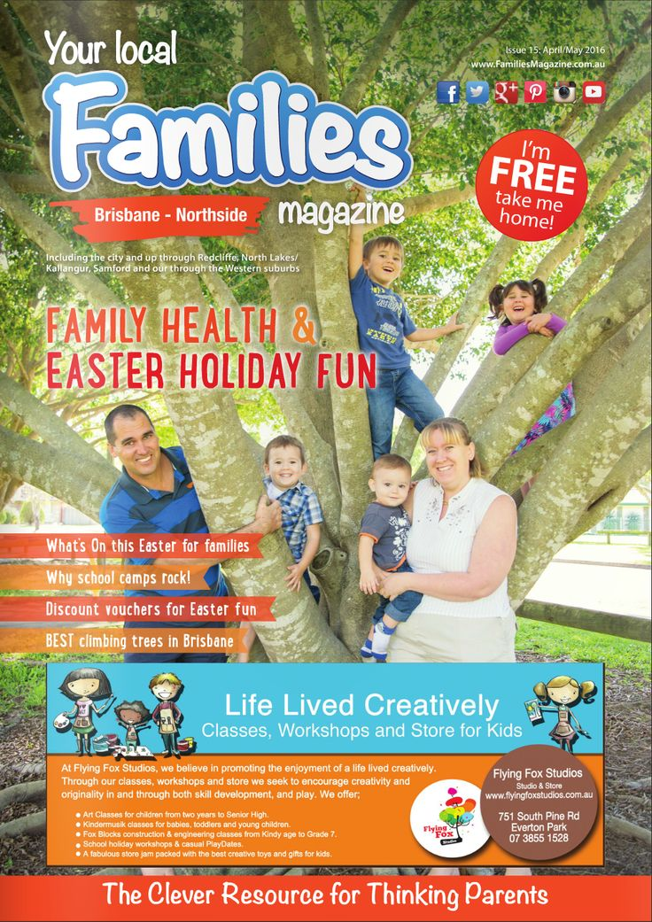 Issue 15 - #Families #Magazine #Brisbane. Family #Health & #Easter Holiday Fun issue.