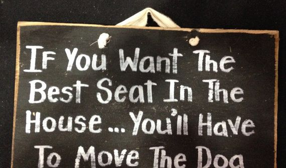 Want best seat in house move the DOG sign wood 7 by trimblecrafts