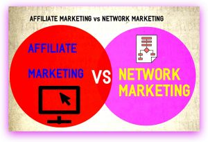 Which one would you prefer as your Primary Source of Income? Affiliate Marketing or Network Marketing? Check out the Differences