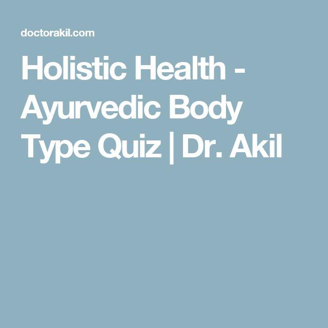 Holistic Health - Ayurvedic Body Type Quiz   Dr. Akil