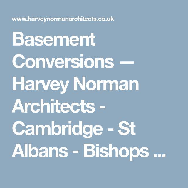 Basement Conversions — Harvey Norman Architects - Cambridge - St Albans - Bishops Stortford - residential - cambridgeshire - architect