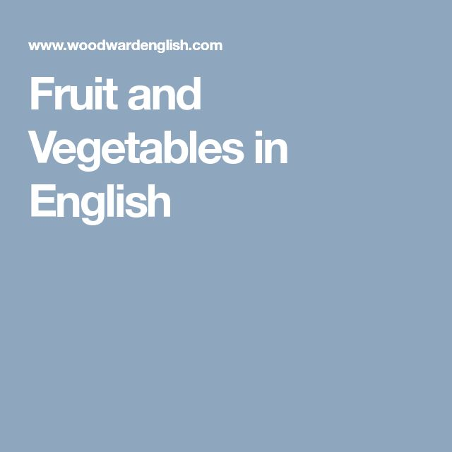 Fruit and Vegetables in English