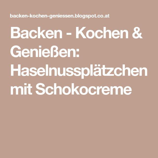Backen - Kochen & Genießen: Haselnussplätzchen mit Schokocreme