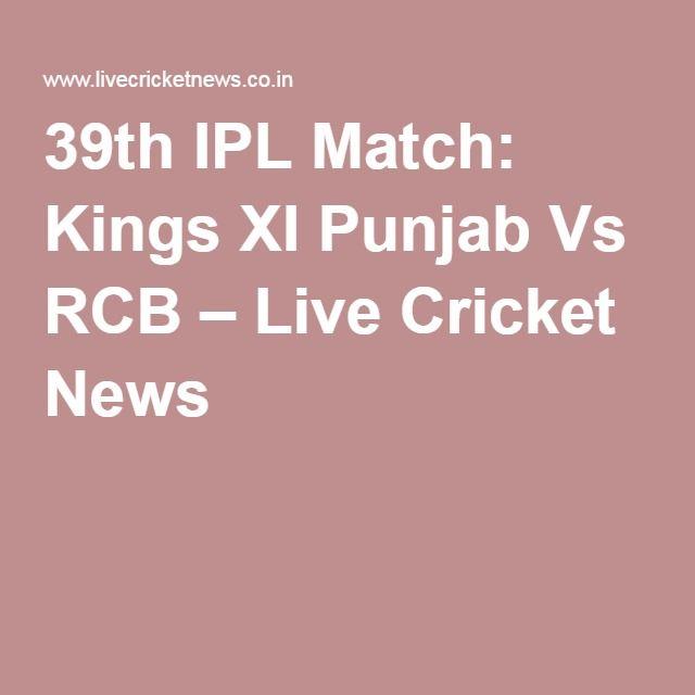 39th IPL Match: Kings XI Punjab Vs RCB – Live Cricket News