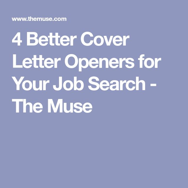 4 Better Cover Letter Openers for Your Job Search - The Muse