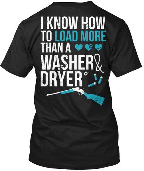 I Know How To Load More Than A Washer And Dryer T-Shirt Black / Small, T-Shirts - Cute n' Country, Cute n' Country  - 1