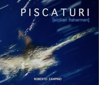 """Piscaturi"" -  sicilian fishermen - Ebook&paper on Blurb.com and Amazon"