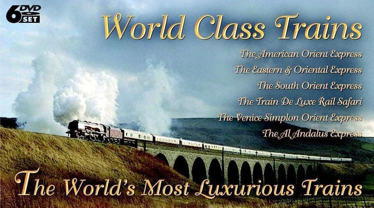 The World's Most Luxurious Trains - Orient Express etc - All Regions - 6 DVD Box Set - Click picture for details