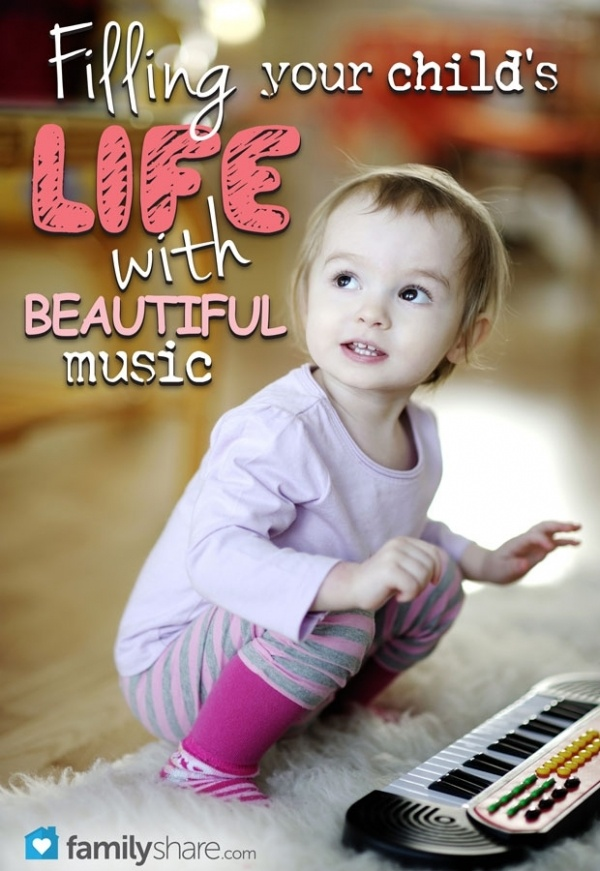 FamilyShare.com l Filling your #child's life with beautiful music