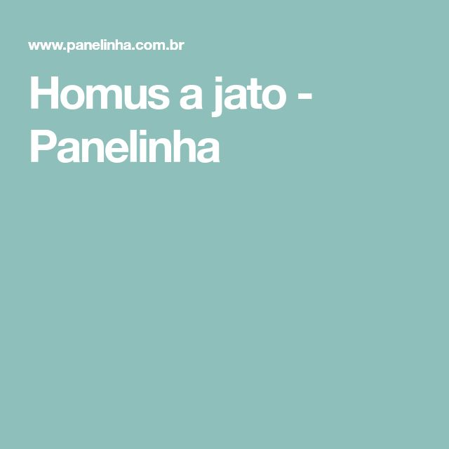 Homus a jato - Panelinha