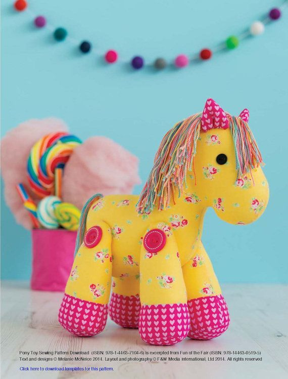 Learn how to make this carousel horse with a gorgeous candy-coloured mane -– every little girls best friend! You could use boyish, fun fabric to easily turn this pony into a perfect companion for every budding cowboy too.  Finished size : 25cm (10in) tall x 23cm (9in) long.  Pony Toy Sewing Pattern Download is extracted from Fun of the Fair by Melanie McNeice (ISBN: 978-1-4463-0519-5).  You will receive this project as a full-colour PDF download.