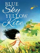 Blue Sky, Yellow Kite - Janet A. Holmes & Jonathan Bentley
